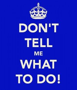 'Don't Tell Me What To Do!' poster