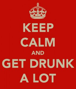 'Keep Calm and Get Drunk A Lot' poster