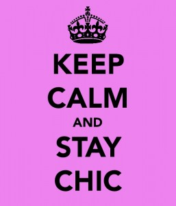 'Keep Calm and Stay Chic' poster