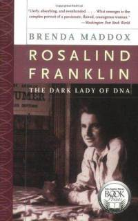 'Rosalind Franklin: The Dark Lady of DNA' by Brenda Maddox