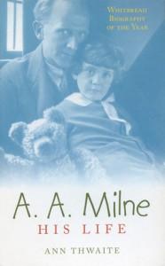 'A.A. Milne: His Life' by Ann Thwaite