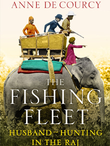'The Fishing Fleet' by Anne de Courcy
