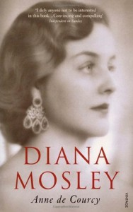 'Diana Mosley' by Anne de Courcy