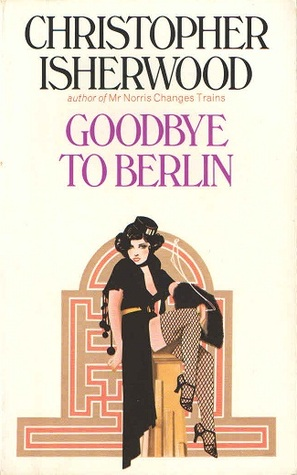 'Goodbye to Berlin' by Christopher Isherwood