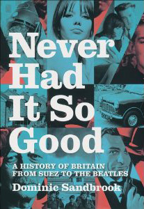 'Never Had It So Good' by Dominic Sandbrook