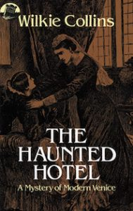 'The Haunted Hotel' by Wilkie Collins