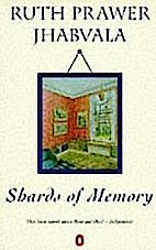 'Shards of Memory' by Ruth Prawer Jhabvala