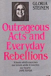 'Outrageous Acts' by Gloria Steinem