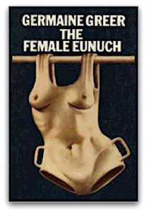 'The Female Eunuch' by Germaine Greer